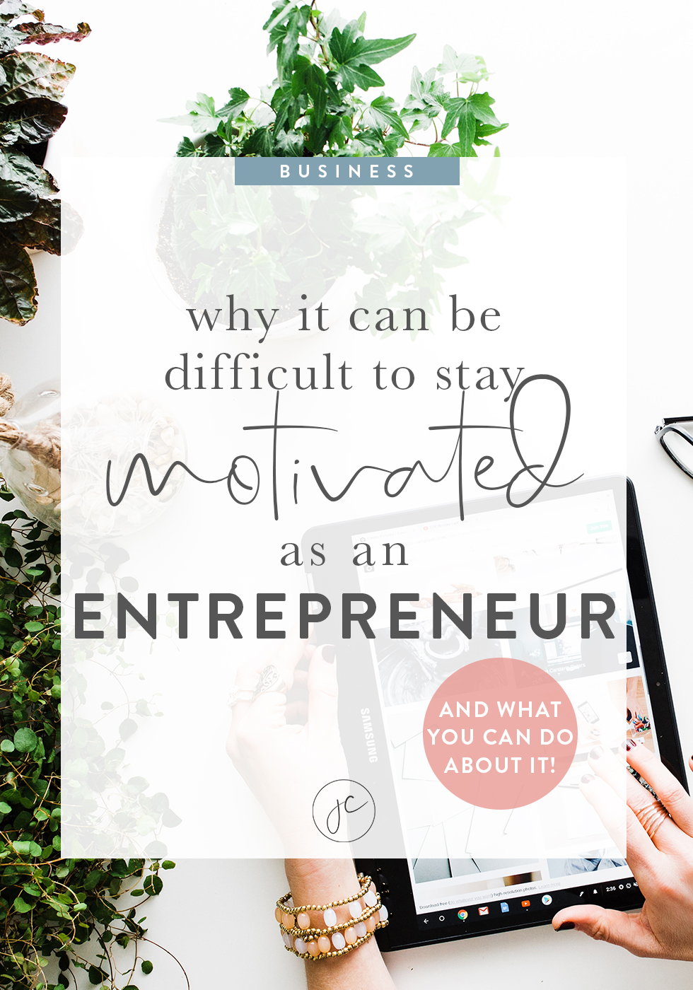 Why It's Hard to Stay Motivated as an Entrepreneur (And What You Can Do About It!)