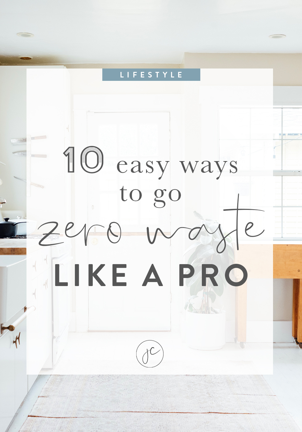 10 Easy Ways to Go Zero-Waste Like a Pro