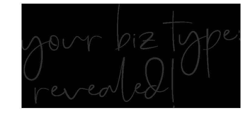 Your Biz Type Revealed | Quiz