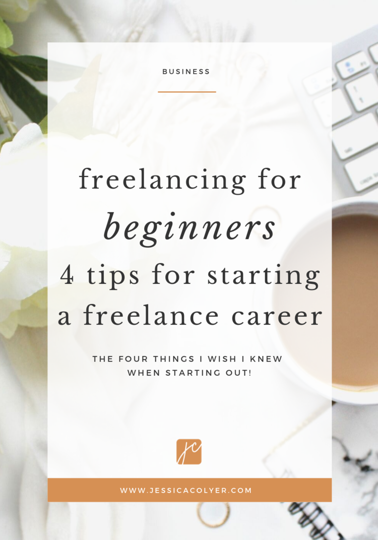 Freelancing For Beginners - 4 Tips For Starting a Freelance Career.png
