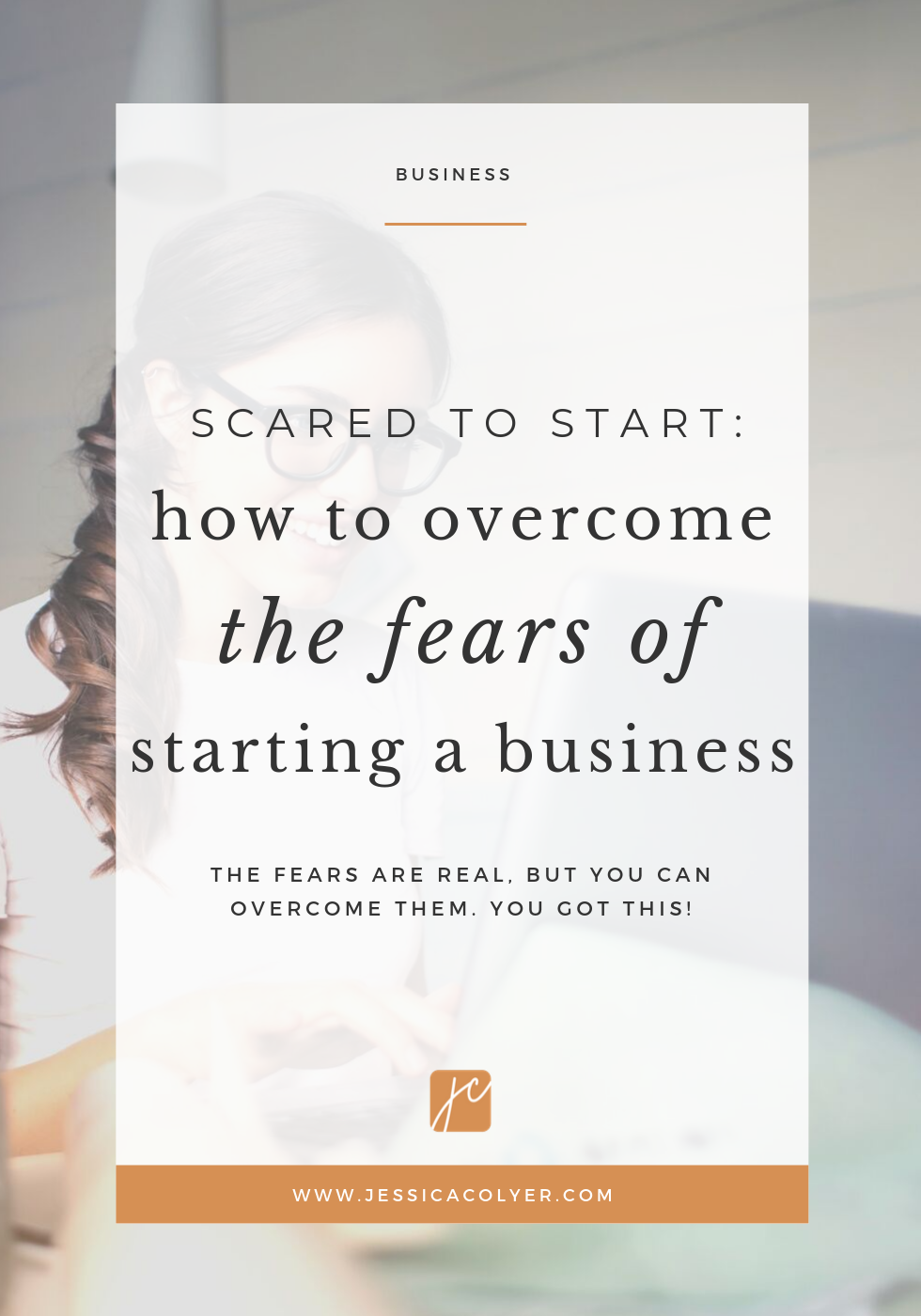 Scared to Start - How to Overcome the Fears of Starting a Business.png