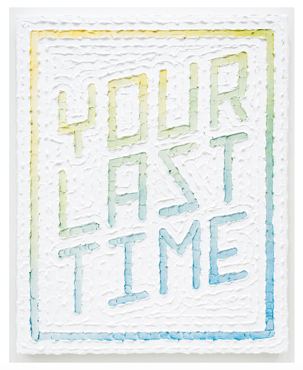 Was It Good As (Your Last Time)   .  Acrylic and enamel on primed canvas. 2015.