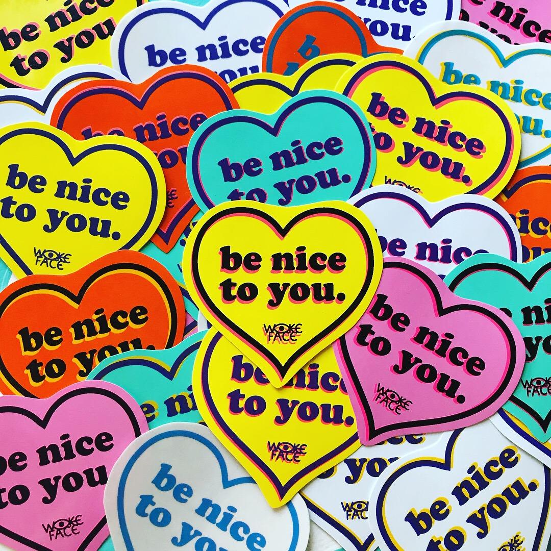 Be Nice To You Sticker  , die-cut vinyl sticker