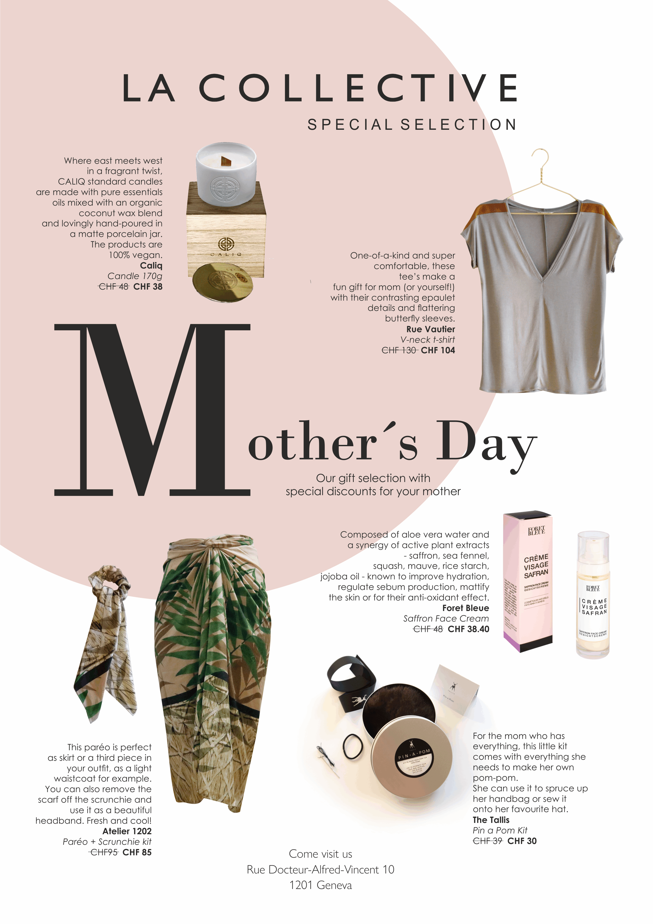 Mother's Dayat LA COLLECTIVE - This year for Mother's Day we're inviting you to discover some special promotions at La Collective Concept Boutique where our co-brands are also presenting some amazing gift ideas for this season. We're looking forward to seeing you there!RUE DOCTEUR ALFRED VINCENT 101201 GENEVA