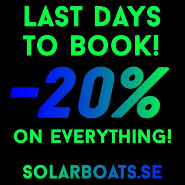 "LAST CHANCE! Use code ""FOLLOWSOLARBOATS"" for 20% discount on all bookings and orders for the entire season. Offer will end May 31. Visit solarboats.se!"