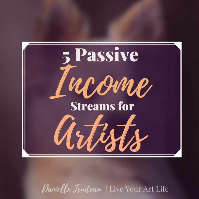 5 Passive Income Streams for Artists.PNG