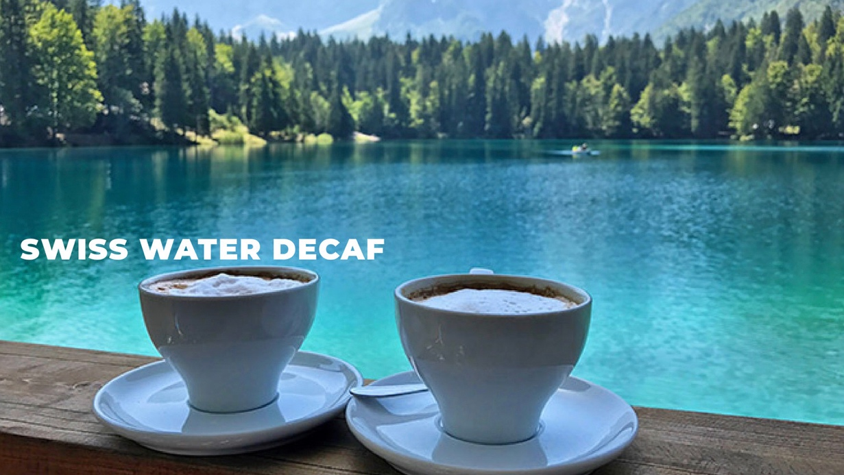 Swiss Water Decaf - Our decaf is 100% Chemical free using the patented Swiss Water Process to decaffeinate our premium Arabica coffee.