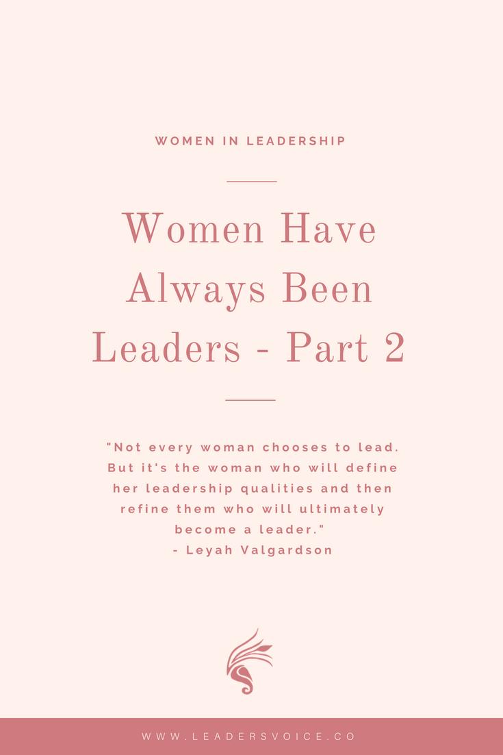 Women Have Always Been Leaders Part 2 Leader S Voice