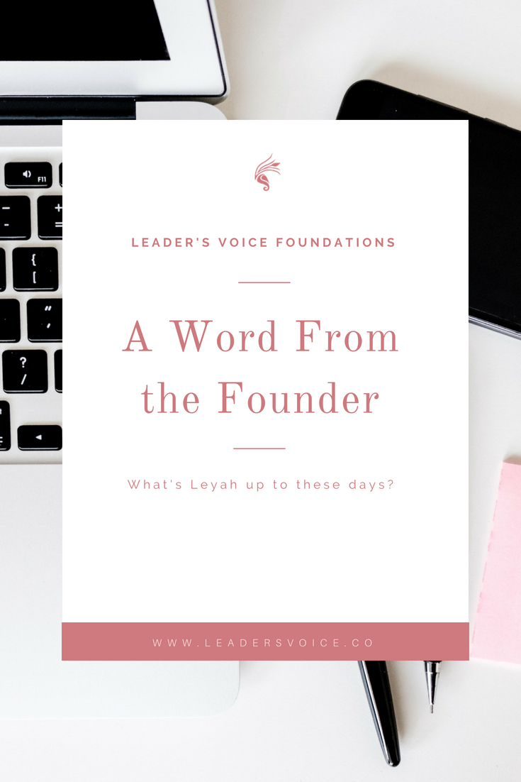 A word from the founder - What's Leyah up to these days - Leader's Voice