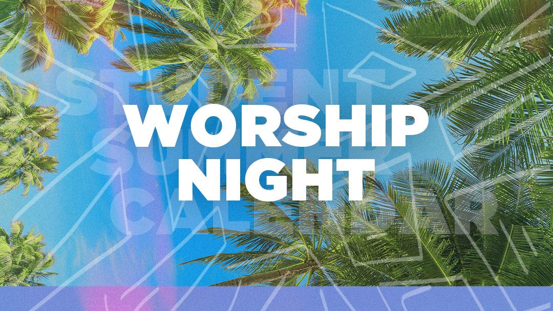 student-summer-calendar-news-worship-night.jpg