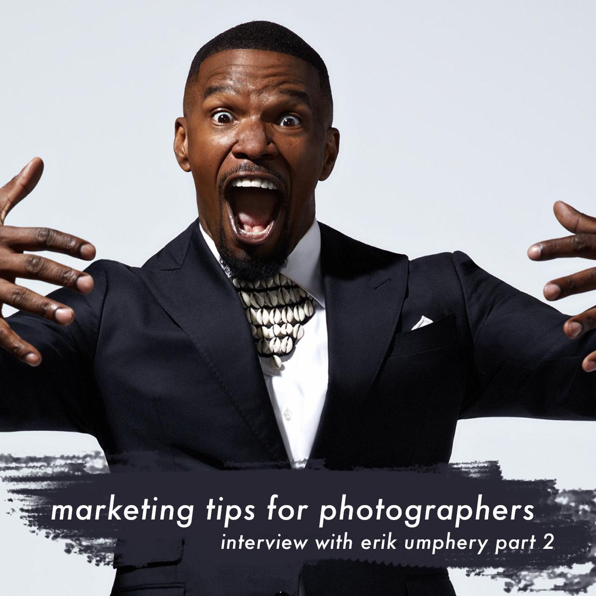 marketing-tips-for-photographers-erik-umphery-part2.jpg