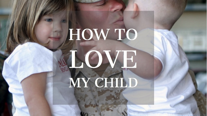 how to love my child @www.Relavate.org
