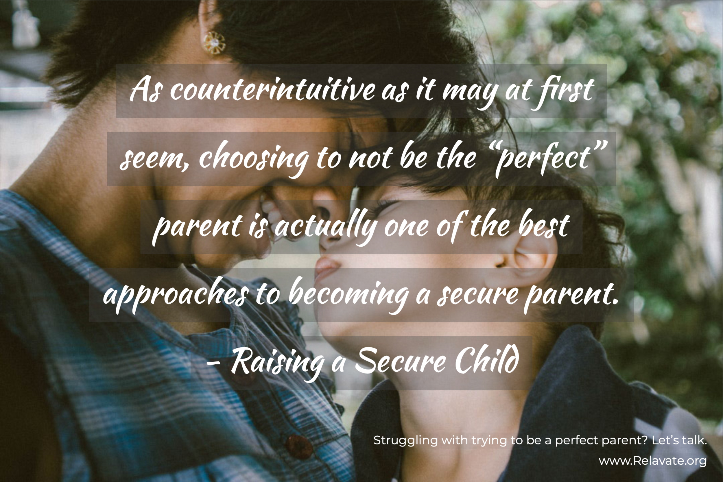 Choosing not to be the perfect parents is best to become a secure parent.png
