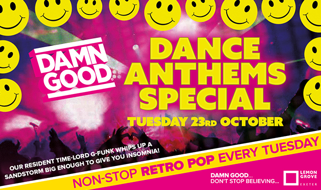 Copy of DAMN GOOD'S... DANCE ANTHEMS SPECIAL... - 23 October