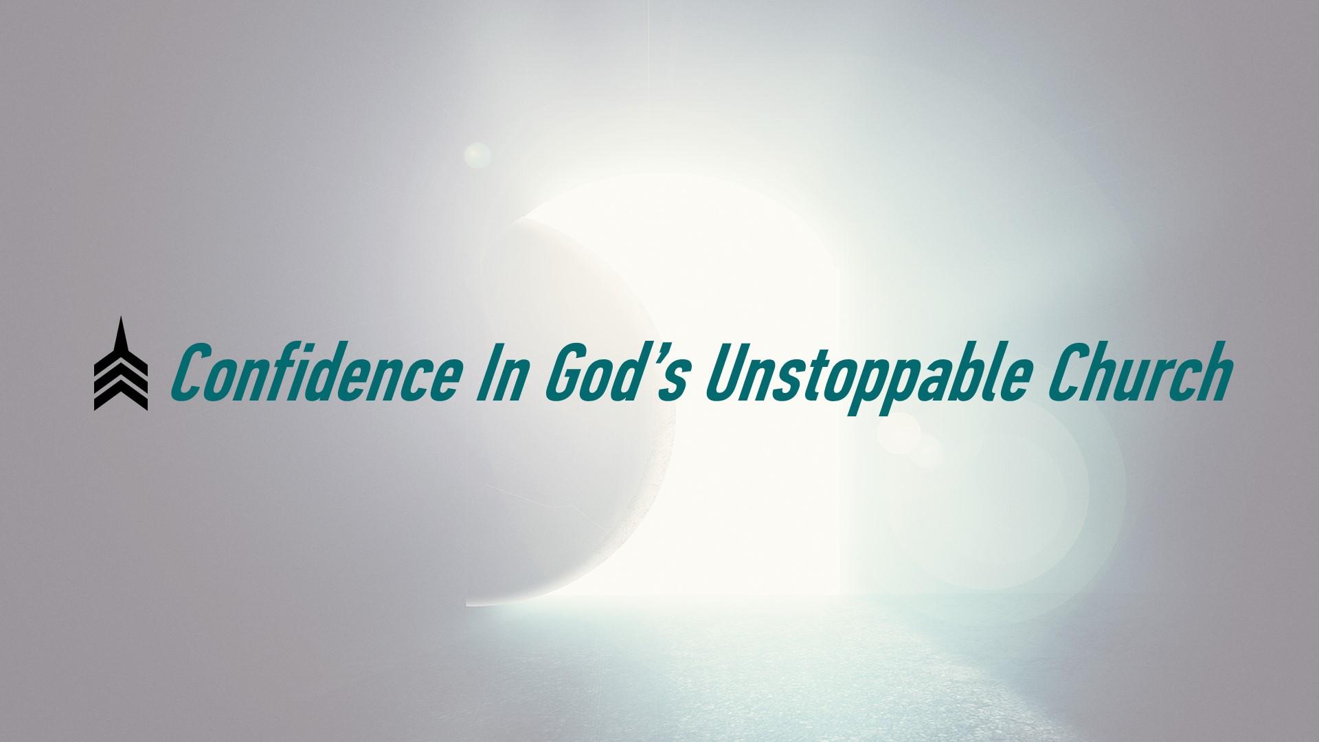 Confidence In God's Unstoppable Church.JPG