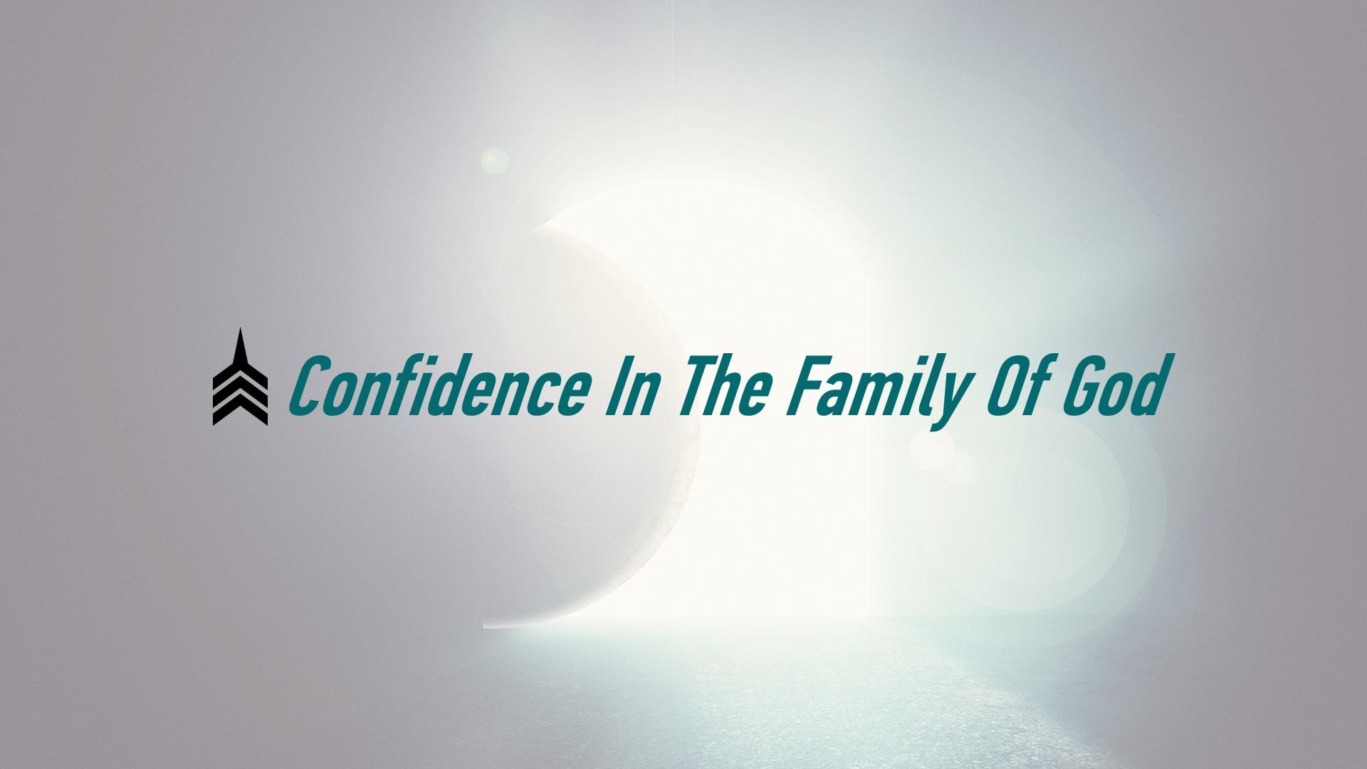 Confidence In The Family Of God.JPG
