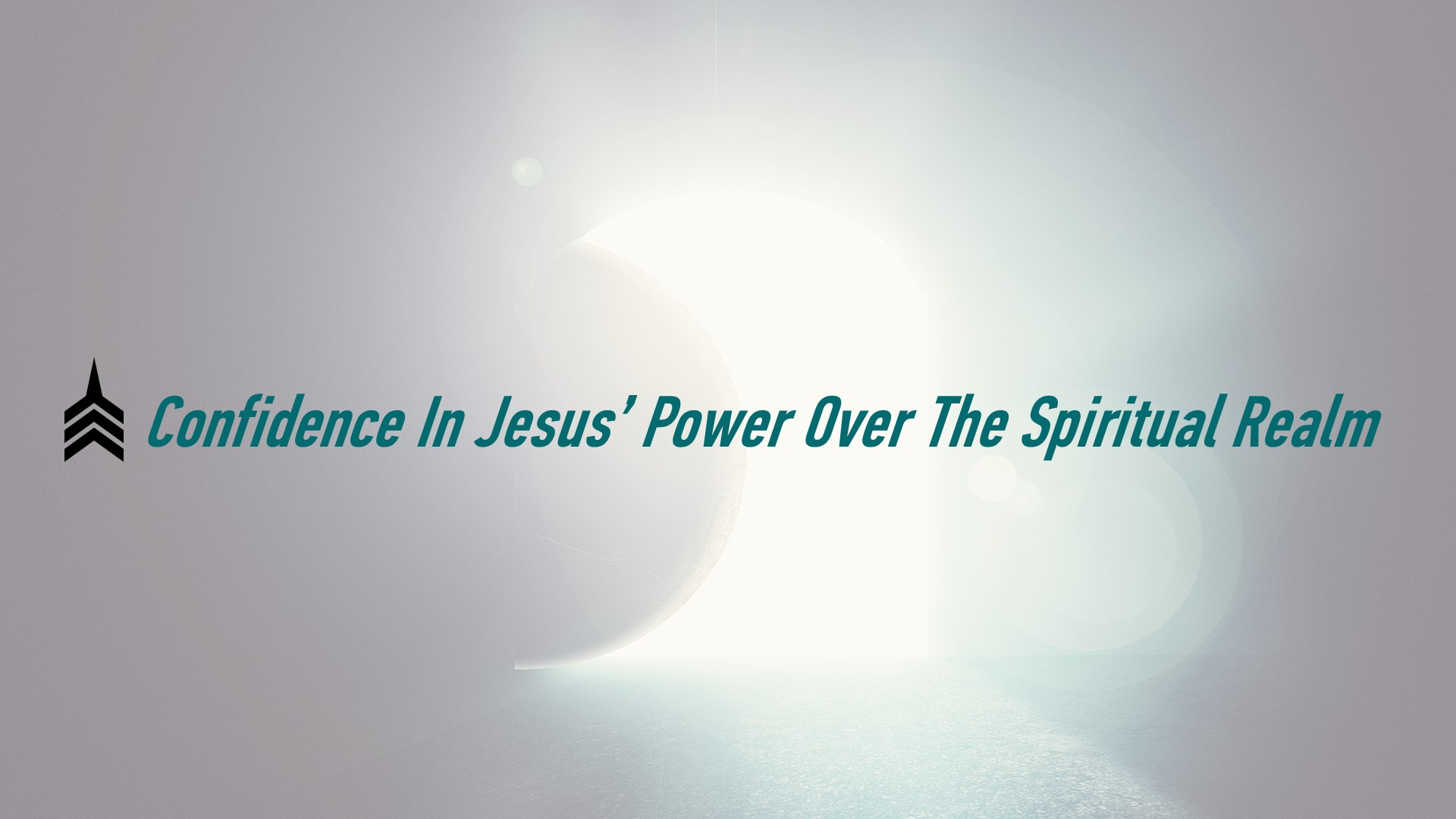 20180701 Confidence In Jesus' Power Over The Spiritual Realm.JPG