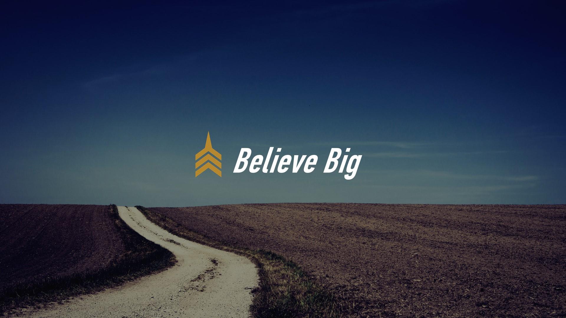 20180909 Believe Big.JPG