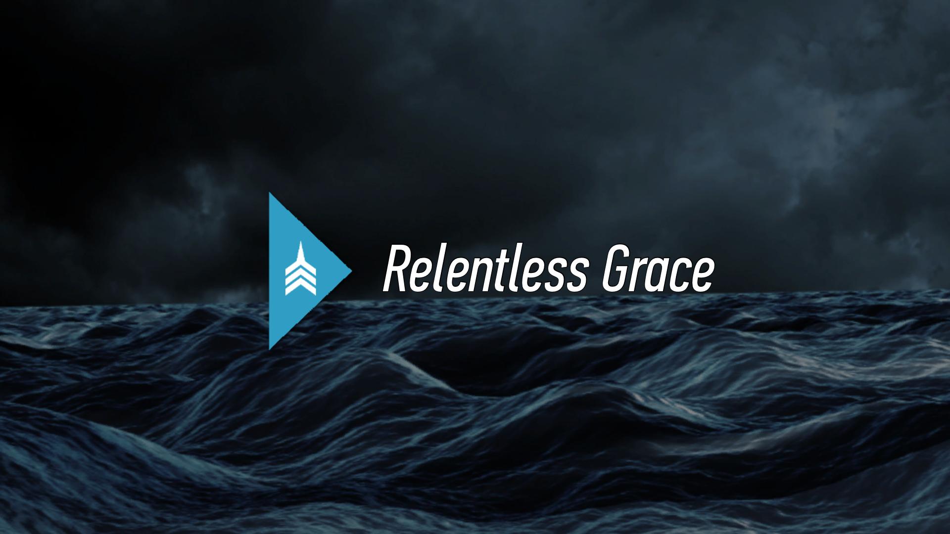 20170219 Relentless Grace.png
