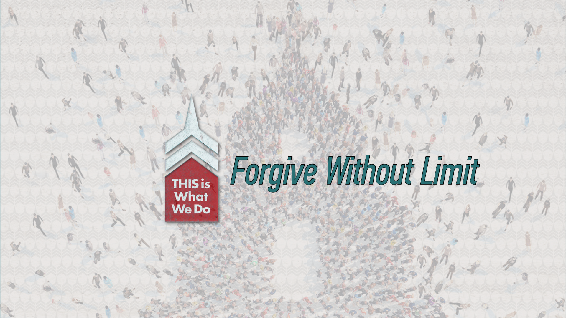 20170122 Forgive Without Limit.png
