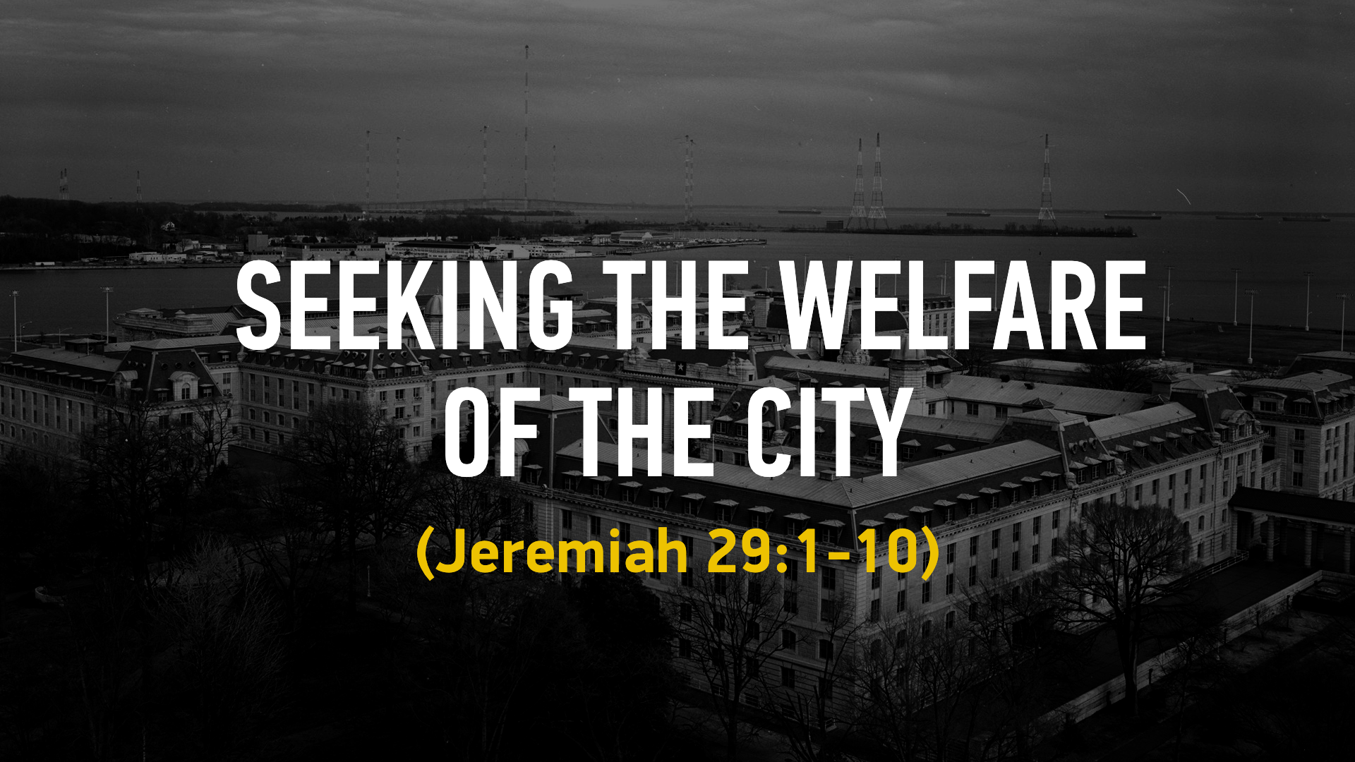 20160904 Seeking The Welfare Of The City.png