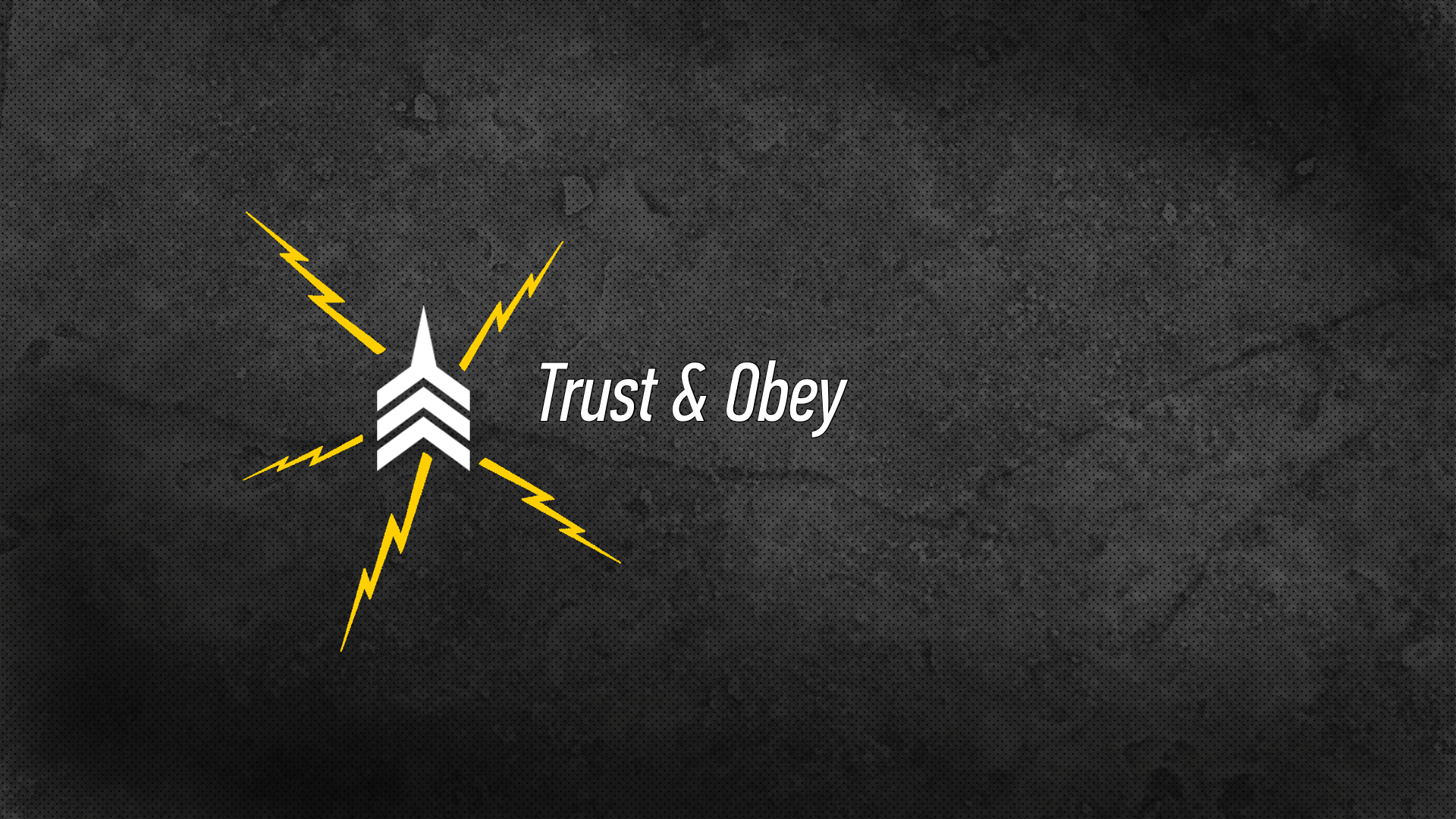 20160821 Trust & Obey.png
