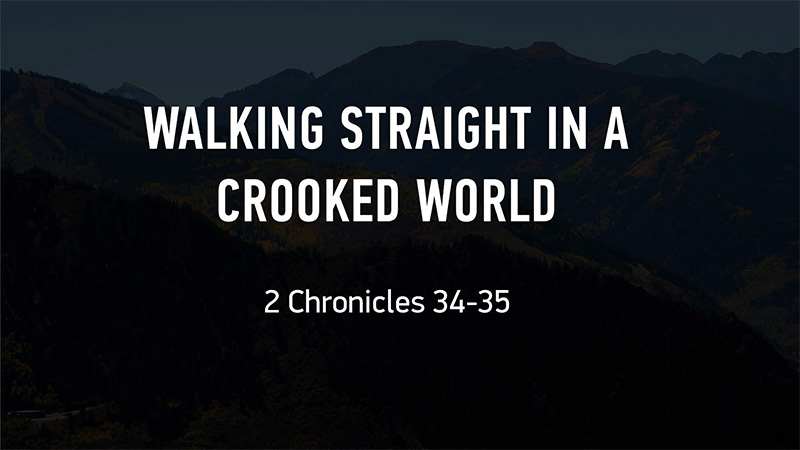20160731 Walking Straight In A Crooked World.jpg