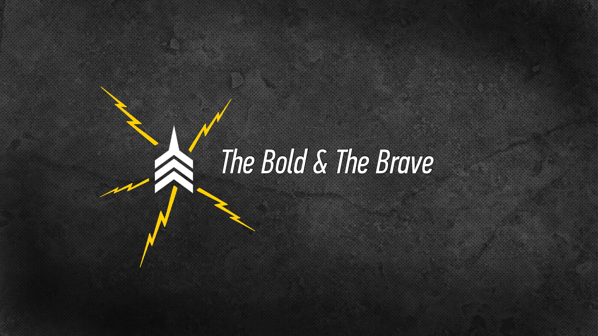20160703 The Bold & The Brave.jpg