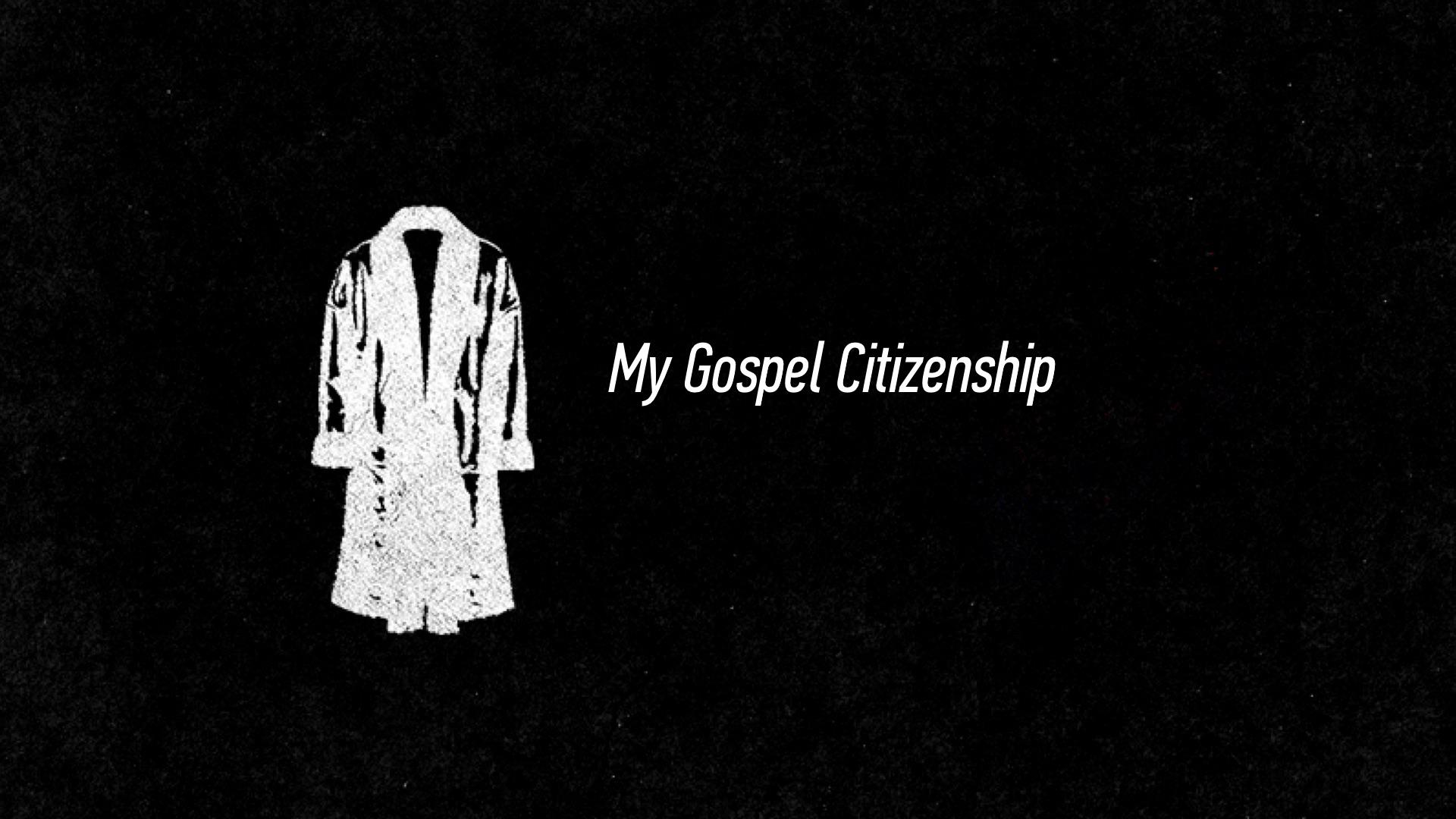 20160529 My Gospel Citizenship.jpg