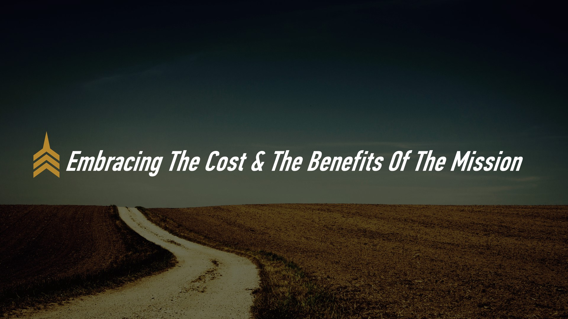 20181125 Embracing The Cost & The Benefits Of The Mission.JPG