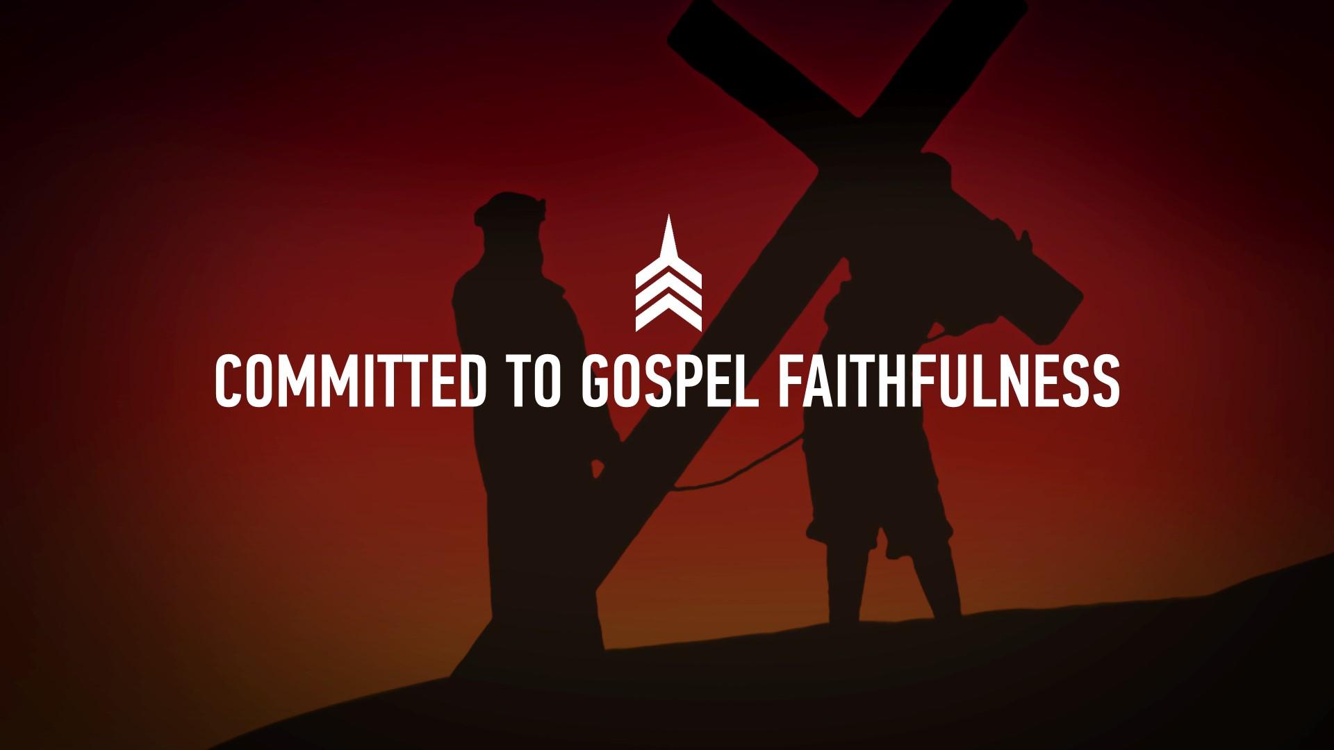 20190331 COMMITTED TO GOSPEL FAITHFULNESS.JPG