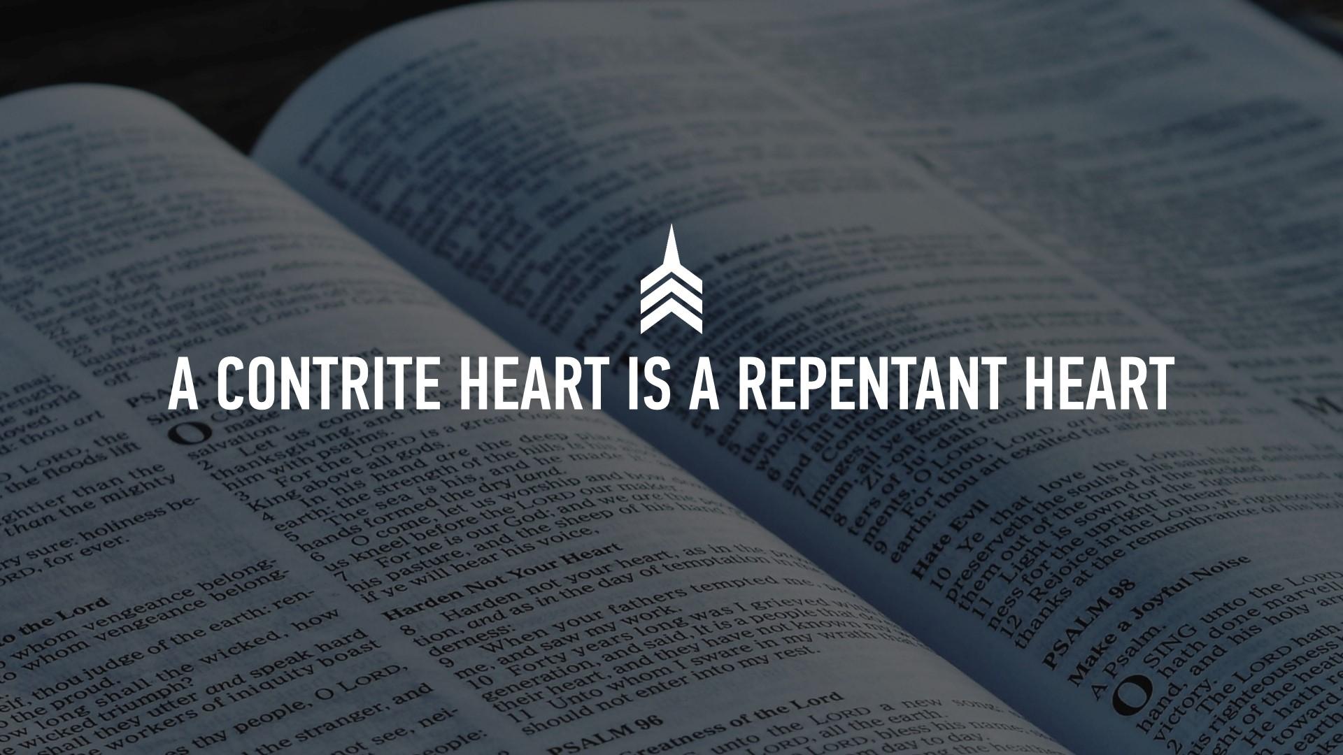 20190609 A CONTRITE HEART IS A REPENTANT HEART.JPG