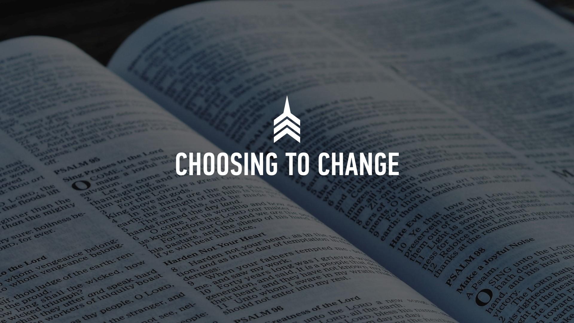 20190616 CHOOSING TO CHANGE.JPG