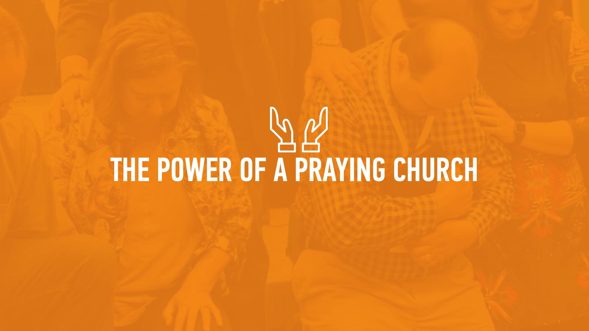 20190714 THE POWER OF A PRAYING CHURCH.jpg