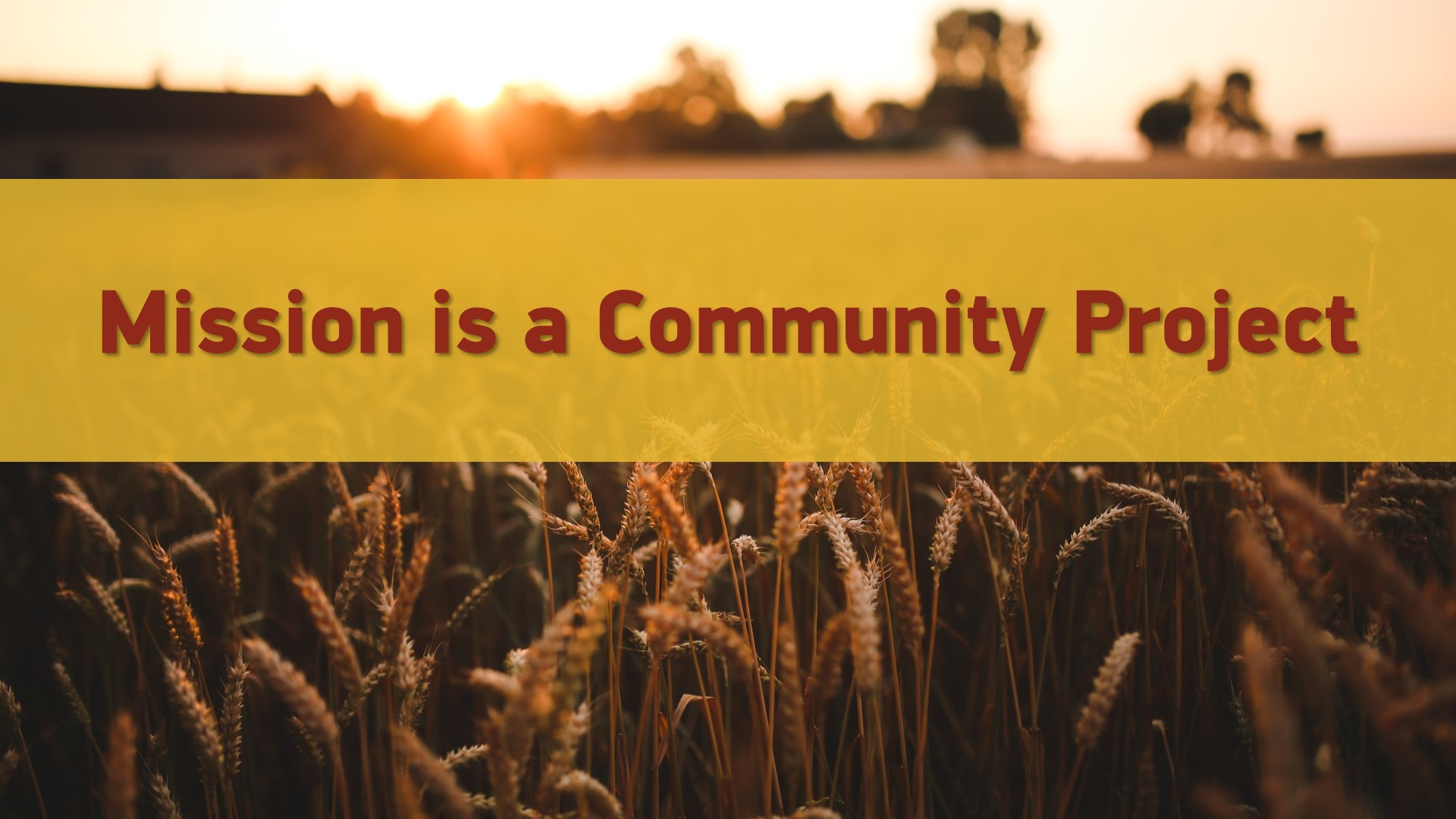 20190804 MISSION IS A COMMUNITY PROJECT.JPG