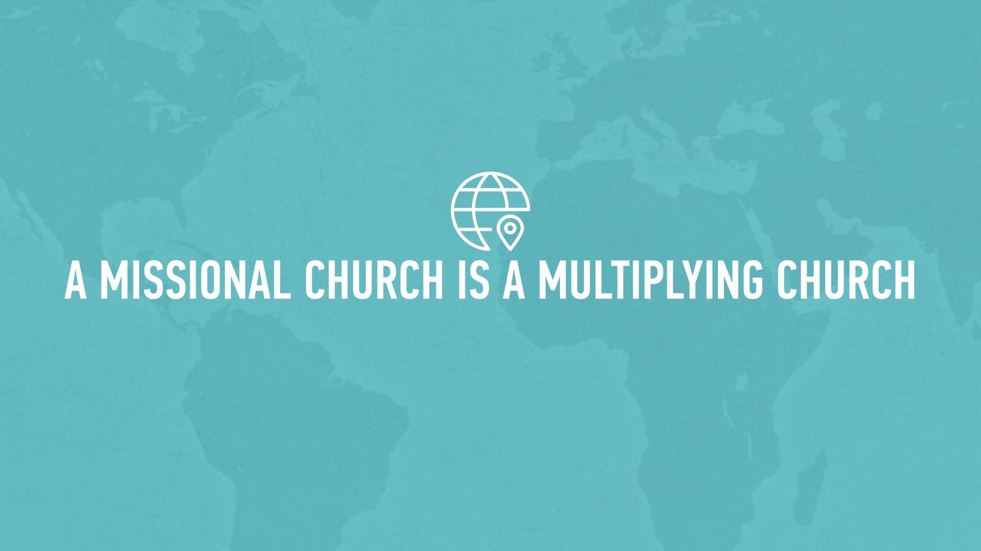 20190818 A MISSIONAL CHURCH IS A MULTIPLYING CHURCH.JPG