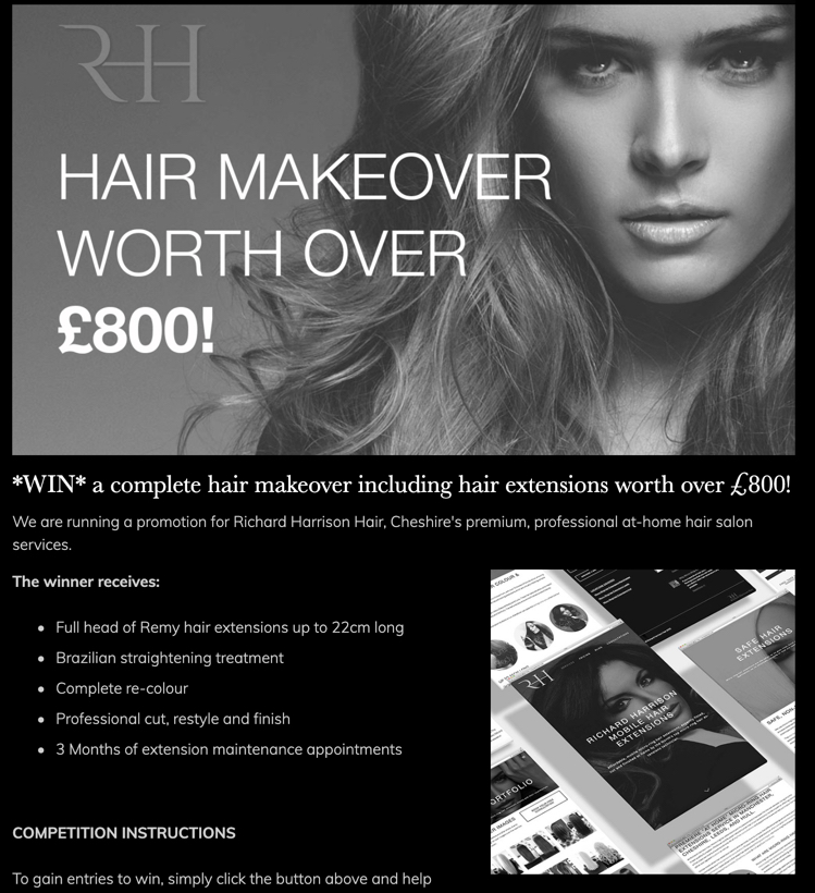 Richard Harrison Hair Competition, gained Richard 156 email subscribers (potential new customers) and 450+ social engagements within 2 weeks.