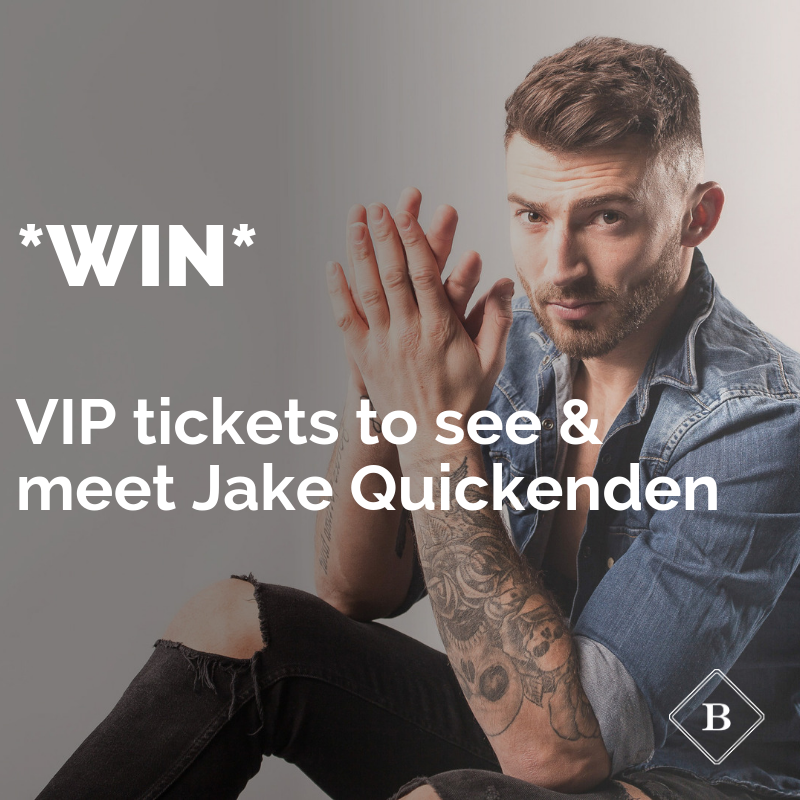 WIN* 2 VIP Tickets to see & meet Jake Quickenden-The CHESHIRE