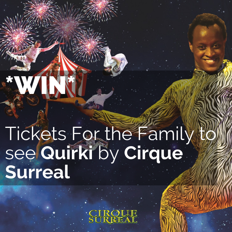 Quirki by Cirque Surreal Competition with The Cheshire Magazine, luxury lifestyle