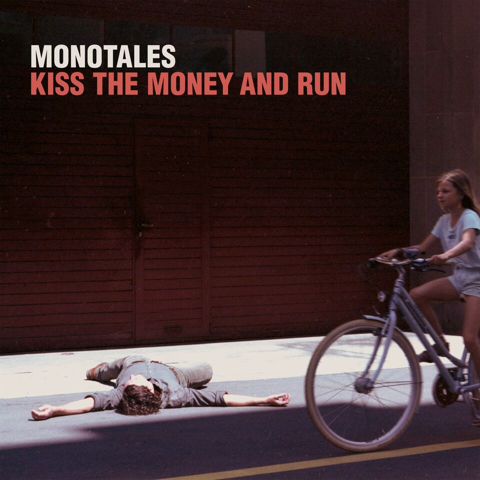 monotales kiss the money and run-produced.jpg