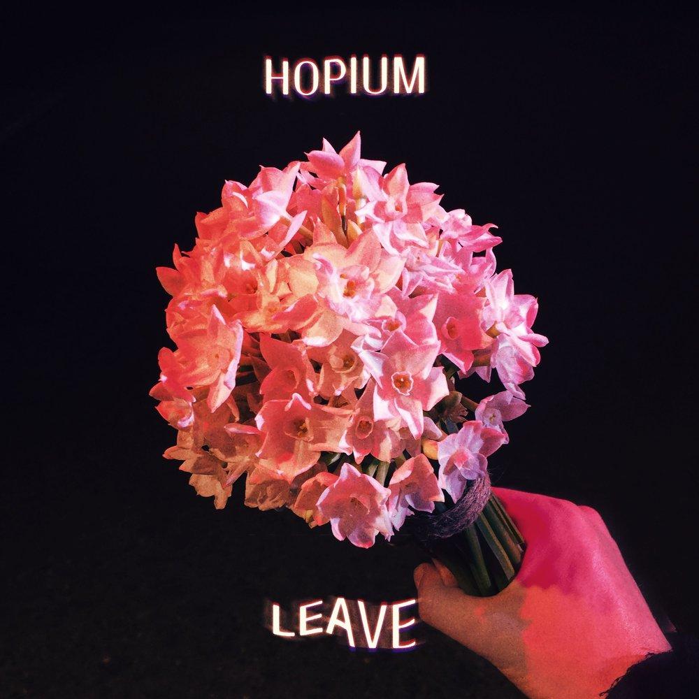 HOPIUM - LEAVE (2018)