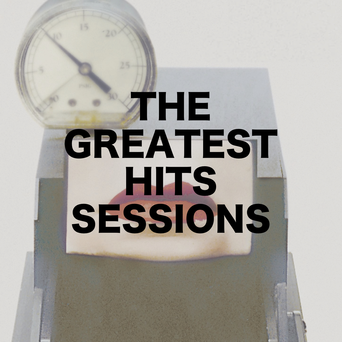 THE GREATEST HITS SESSIONS
