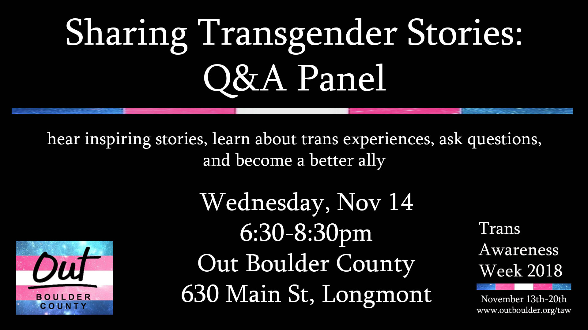 Join us for an evening of story-telling in which you will hear inspiring stories, learn about trans experiences, have an opportunity to have your questions answered, and learn how to be a better ally.   Facebook Event Info