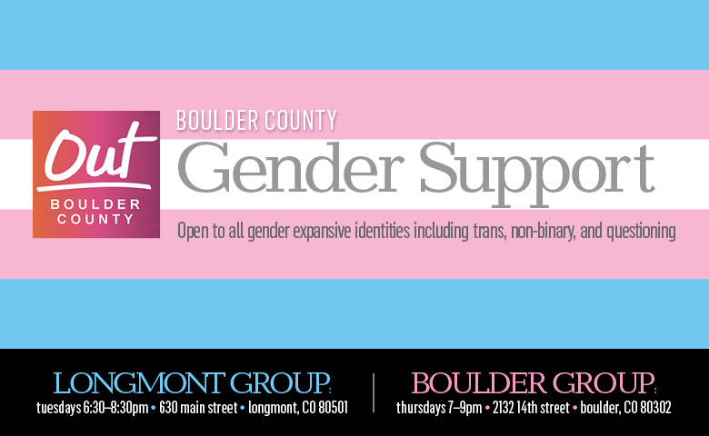 Weekly peer-support meeting open to all gender expansive identities including trans, non-binary, and questioning. Additional meeting at OBC Longmont office every Tuesday, 6:30-8:30pm.