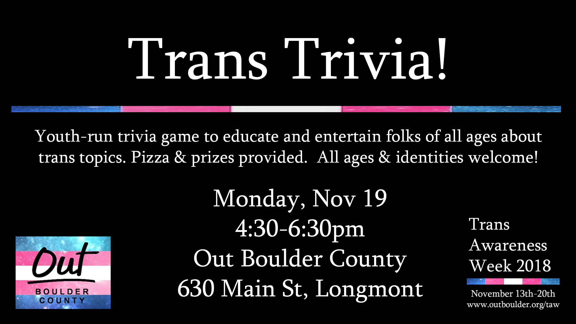 Celebrate Trans Awareness Week with OBC's youth program! Youth-run trivia game to educate and entertain folks of all ages about trans topics. Pizza & prizes provided. All ages & identities welcome!   Facebook Event Info