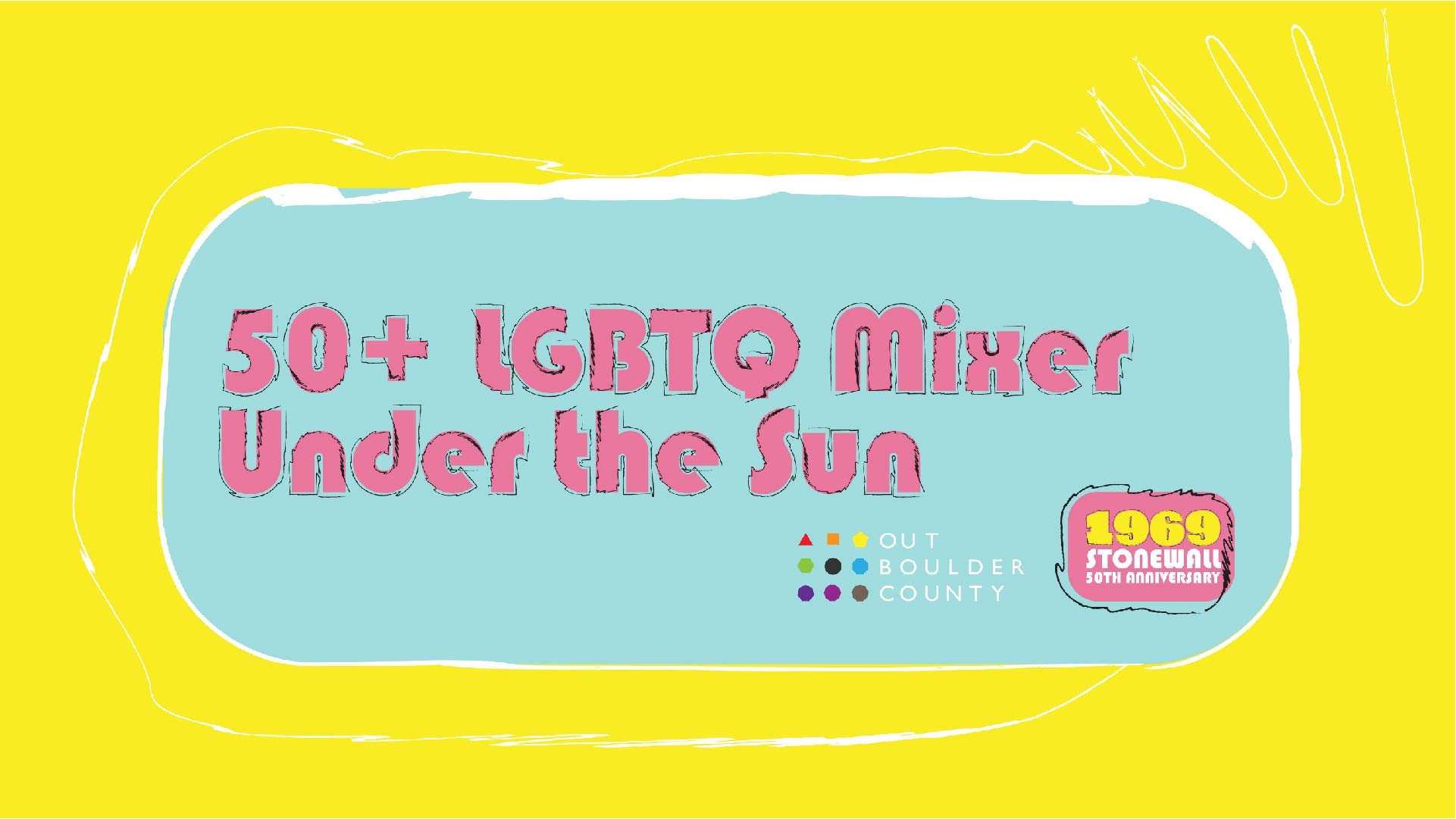 50+ LGBTQ Mixer: Under the Sun  Thursday, September 5th, 6-8 pm More details to come Under the Sun Eatery and Pizzeria  Click here to see this event on our website.   Click here to see this event on Facebook.