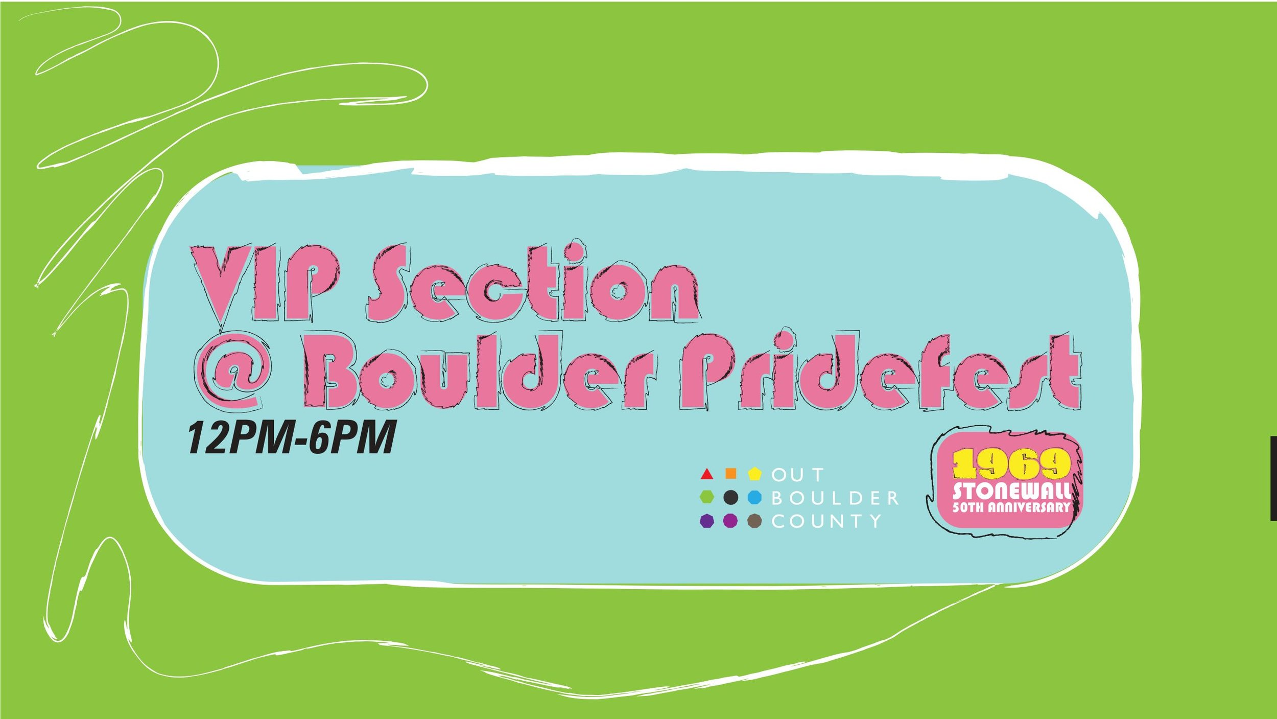 VIP Section at Boulder Pridefest  Sunday, September 8th, 12-6 pm Central Park, Boulder  Click here to see this event on our website.   Click here to see this event on Facebook.