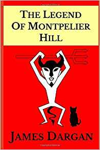 Book Cover to The Legend of Montpelier Hill, a supernatural tale set in Ireland in the early 18th century. Book cover design by Barbara Debiec