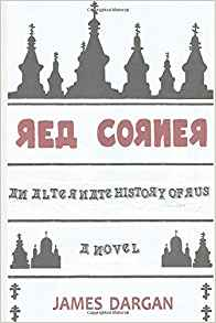 Book cover to Red Corner, An Alternate History of Rus, A Novel. Cover design by Helen Wakeman
