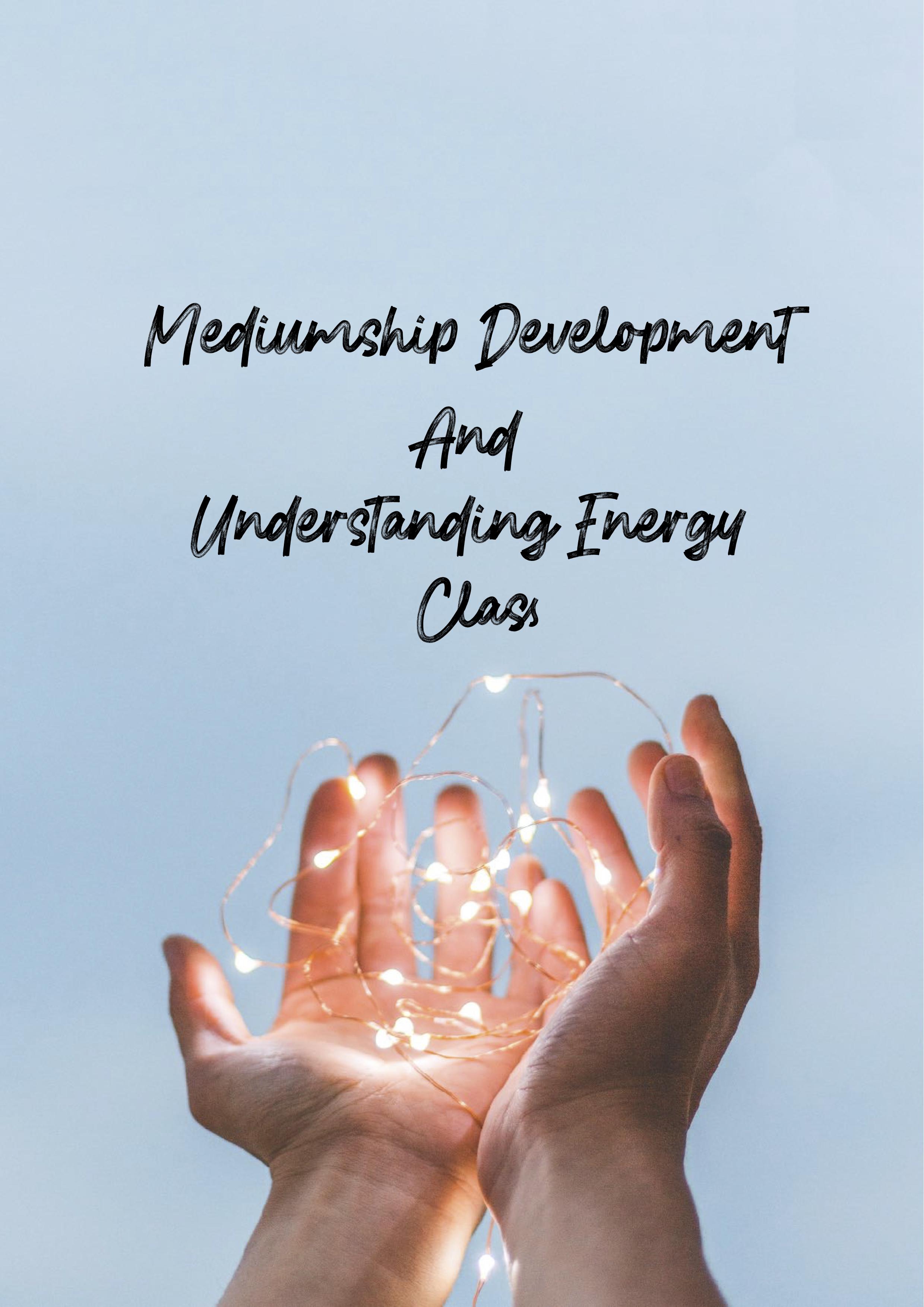 Mediumship Development and Understanding Energy Class.jpg